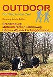 Brandenburg: Mittelalterlicher Jakobsweg: Berlin - Wilsnack - Tangermünde (Der Weg ist das Ziel) (Outdoor Pilgerführer): Berlin - Wilsnack - Tangermnde
