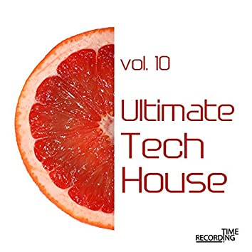 Ultimate Tech House  Vol. 10