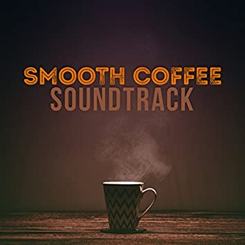 Smooth Coffee Soundtrack