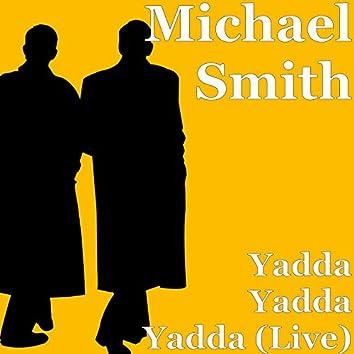 Yadda Yadda Yadda (Live)