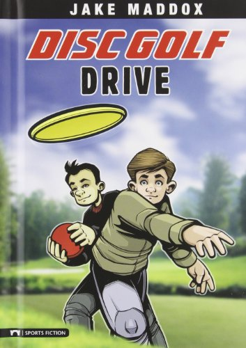 Disc Golf Drive (Impact Books. A Jake Maddox Sports Story)