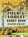 The Field and Forest Handy Book (Dover Children's Activity Books) - Daniel Beard