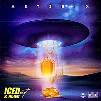 Iced Out & Alien