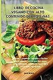 Libro de cocina vegano con alto contenido de proteínas Recetas veganas rápidas y fáciles para atletas, cómo perder peso naturalmente, construir ... saludable -VEGAN COOKBOOK (Spanish Version )