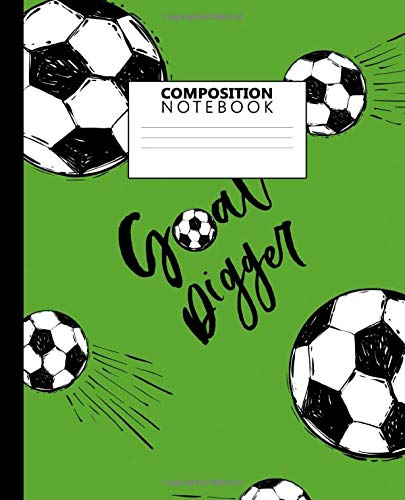 Composition Notebook: Trendy Wide Ruled Paper Notebook & Journal - Blank Wide Lined Diary for Writing, Notes & Brilliant Ideas - Nifty Goal Digger Football Pattern