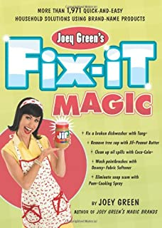 Joey Green's Fix-It Magic: More than 1,971 Quick-and-Easy Household Solutions Using Brand-Name Products