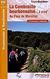 La Combraille bourbonnaise à pied : Au pays de Marcillat, 13 promenades &...