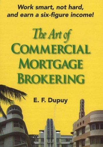 Download The Art of Commercial Mortgage Brokering 0977778908