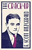 The Crack-up (The F. Scott Fitzgerald Collection)