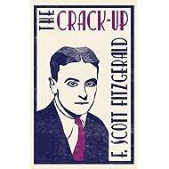 The Crack-up (Alma Classics) (The F. Scott Fitzgerald Collection)
