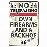 私は銃器とバックホウを所有しています 金属板ブリキ看板警告サイン注意サイン表示パネル情報サイン金属安全サイン