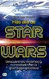 Más allá de star wars: Descubre Los Misterios Y Curiosidades de la Gran Saga Galáctica (Mini...