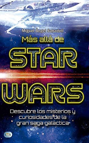 Más allá de star wars: Descubre Los Misterios Y Curiosidades de la Gran Saga Galáctica (Mini Look)