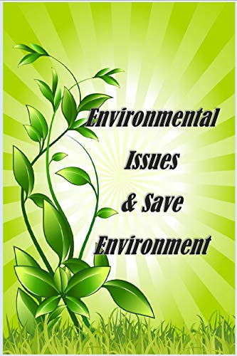 Amazon Com Environmental Issues And Save Environment Ebook S