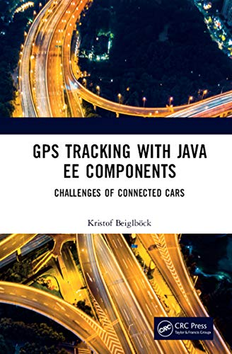 GPS Tracking with Java EE Components: Challenges of Connected Cars (English Edition)