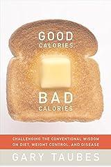 Good Calories, Bad Calories Kindle Edition
