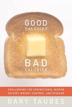 Good Calories, Bad Calories by [Gary Taubes]