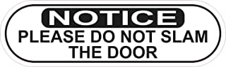 StickerTalk Oblong Notice Do Not Slam Door Vinyl Sticker, 10 inches by 3 inches