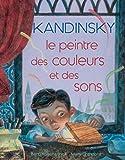 Kandinsky, le peintre des couleurs et des sons