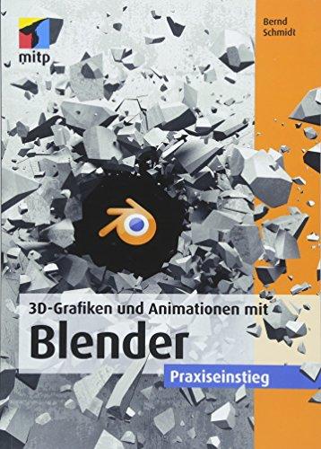 3D-Grafiken und Animationen mit Blender: Praxiseinstieg