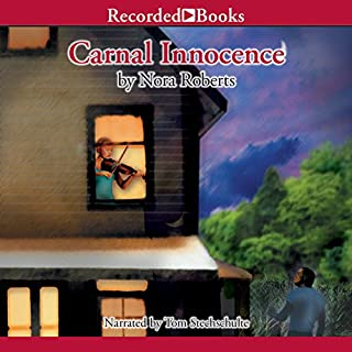 Carnal Innocence                   By:                                                                                                                                 Nora Roberts                               Narrated by:                                                                                                                                 Tom Stechschulte                      Length: 17 hrs and 56 mins     3,168 ratings     Overall 4.3