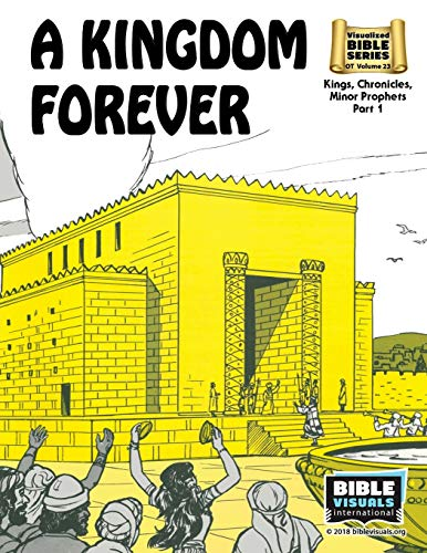A Kingdom Forever: Old Testament Volume 23: Kings, Chronicles, Minor Prophets Part 1