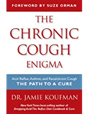 The Chronic Cough Enigma: Acid Reflux, Asthma, and Recalcitrant Cough: The Path to a Cure