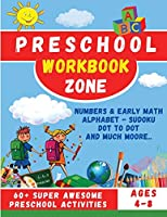 Preschool Workbook Zone: Workbook with; Numbers and Early Math, Alphabet, Sudoku, Dot to Dot and Much Moore...