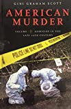 American Murder: Volume 2 Homicide in the Late 20th Century