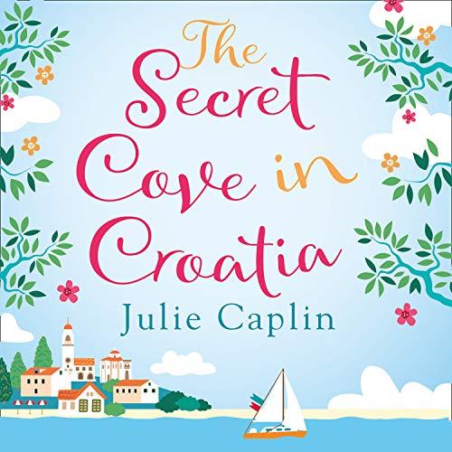 The Secret Cove in Croatia Audiobook By Julie Caplin cover art