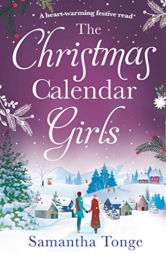 The Christmas Calendar Girls: a gripping and emotive feel-good romance perfect for Christmas reading by [Samantha Tonge]