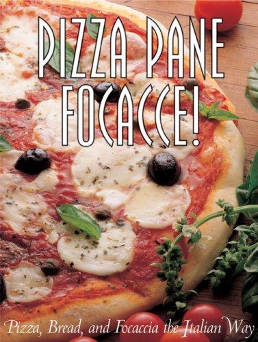 Pizza Pane Focacce. Pizza Bread and Focaccia. The Italian Way