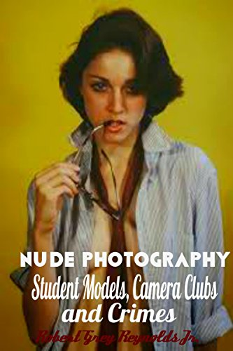 Nude Photography: Student Models, Camera Clubs and Crimes (English Edition)