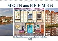 Moin aus Bremen. Herzlich willkommen in unserem Dorf mit Strassenbahn (Wandkalender 2022 DIN A3 quer): Stadt und Natur in der Hansestadt Bremen (Monatskalender, 14 Seiten )