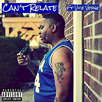 Can't Relate (feat. Vice Verse)