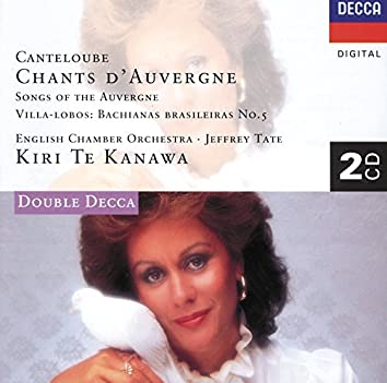 Canteloube: Chants d'Auvergne/Villa-Lobos: Bachianas Brasileiras No.5