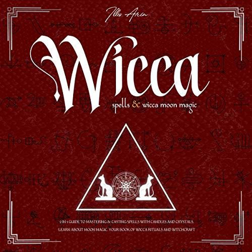 Wicca Spells & Wicca Moon Magic: 2 in 1 cover art