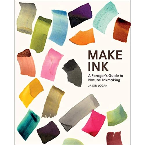 Make Ink: A Forager's Guide to Natural Inkmaking: A Forager's Guide to Natural Inkmaking (English Edition)