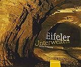 Eifeler Unterwelten - Achim Konejung