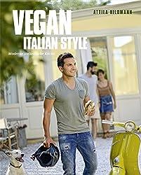 Vegan Italian Style - Moderne italienische Küche