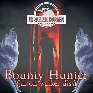 Bounty Hunter (Jaison Walker Diss)