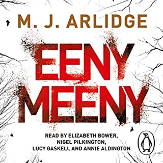 Eeny Meeny                   By:                                                                                                                                 M. J. Arlidge                               Narrated by:                                                                                                                                 Elizabeth Bower,                                                                                        Nigel Pilkington,                                                                                        Lucy Gaskell,                   and others                 Length: 9 hrs and 1 min     1,120 ratings     Overall 4.3