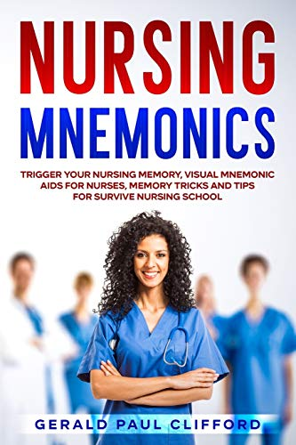 Nursing Mnemonics: Trigger Your Nursing Memory, Visual Mnemonic Aids for Nurses, Memory Tricks and Tips for Survive Nursing School