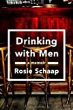 Image of Drinking with Men: A Memoir