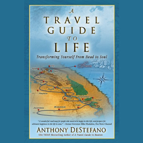 A Travel Guide to Life Audiobook By Anthony DeStefano cover art