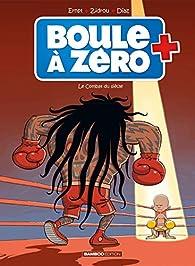 Boule à zéro, tome 9 : Le combat du siècle par  Zidrou