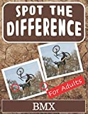 Spot the Difference Book for Adults - BMX: Hidden Picture Puzzles for Adults with BMX Pictures
