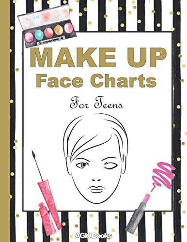 MAKE UP FACE CHARTS FOR TEENS: Blank Templates to practice and record your...