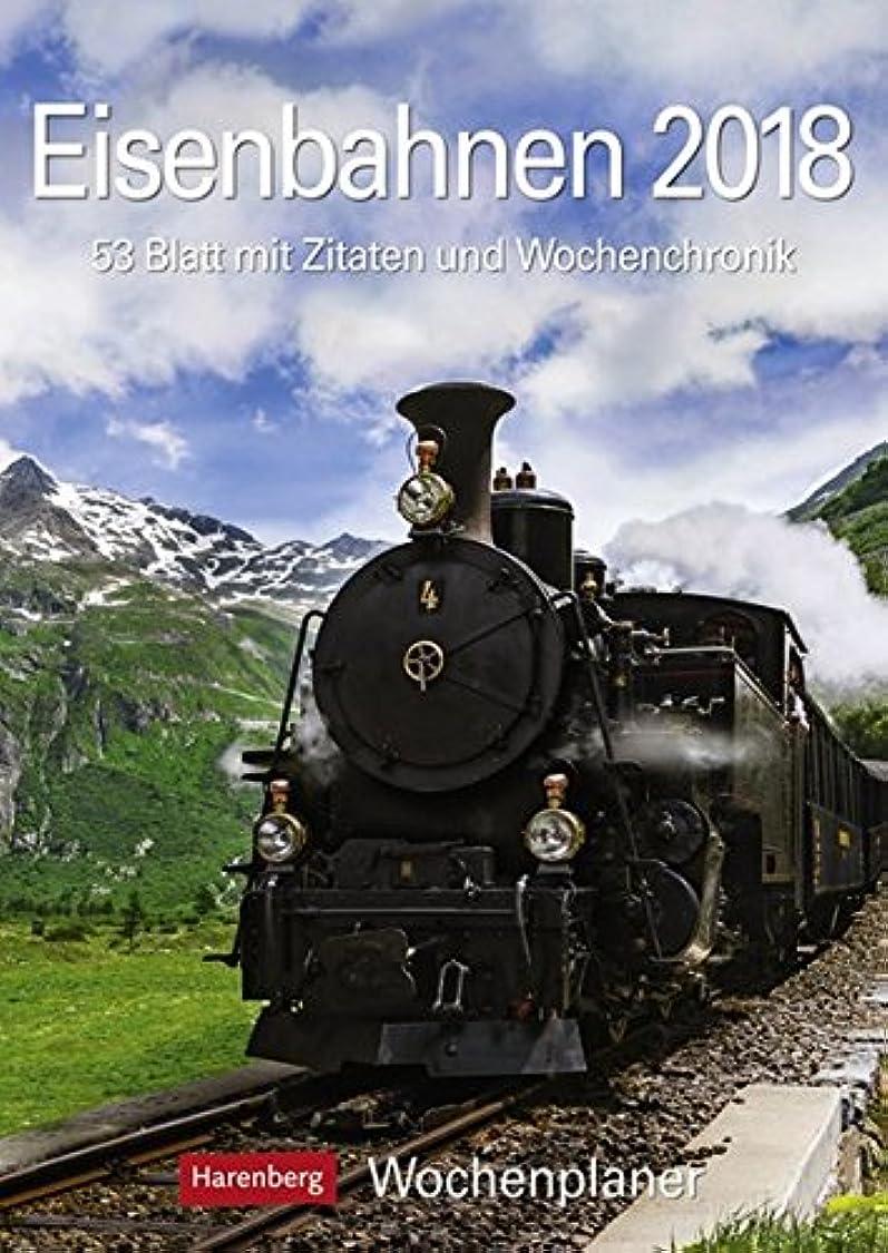 無駄な救急車無数のEisenbahnen 2018. Wochenplaner: Wochenplaner, 53 Blatt mit Zitaten und Wochenchronik
