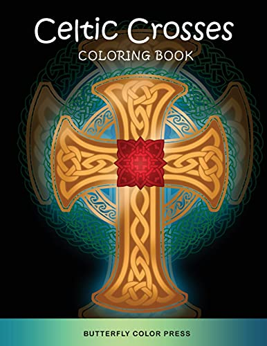 Celtic Crosses Coloring Book: Adult Coloring Book with Amazing Designs for Relaxation and Fun